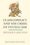 (P/B) CLASS CONFLICT AND THE CRISIS OF FEUDALISM