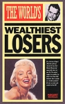 (P/B) THE WORLD'S GREATEST WEALTHIEST LOSERS
