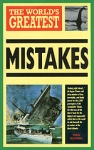 (P/B) THE WORLD'S GREATEST MISTAKES