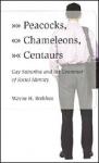PEACOCKS, CHAMELEONS, CENTAURS