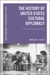 (P/B) THE HISTORY OF UNITED STATES CULTURAL DIPLOMACY