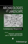 ARCHAEOLOGIES OF LANDSCAPE: CONTEMPORARY PERSPECTIVES
