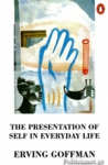 (P/B) THE PRESENTATION OF SELF IN EVERYDAY LIFE