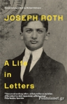 (P/B) JOSEPH ROTH: A LIFE IN LETTERS