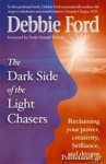 (P/B) THE DARK SIDE OF THE LIGHT CHASERS