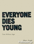 (P/B) EVERYONE DIES YOUNG