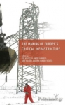 (H/B) THE MAKING OF EUROPE'S CRITICAL INFRASTRUCTURE