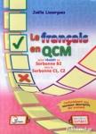 LE FRANCAIS EN QCM POUR REUSSIR AU SORBONNE B2 VERS LE SORBONNE C1, C2
