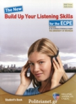 THE NEW BUILD UP YOUR LISTENING SKILLS FOR THE ECPE - EXAMINATION FOR THE CERTIFICATE OF PROFICIENCY IN ENGLISH
