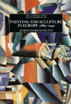 (P/B) PAINTING AND SCULPTURE IN EUROPE 1880-1940