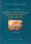 THE EASTERN MEDITERRANEAN UNDER OTTOMAN RULE: CRETE 1645-1840