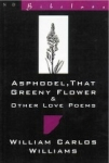 (P/B) ASPHODEL, THAT GREENY FLOWER AND OTHER LOVE POEMS
