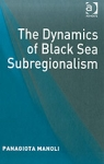 (H/B) THE DYNAMICS OF BLACK SEA SUBREGIONALISM