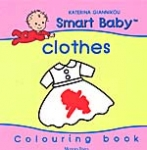 CLOTHES - SMART BABY COLOURING BOOK