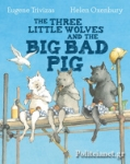 (P/B) THE THREE LITTLE WOLVES AND THE BIG BAD PIG
