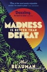 (P/B) MADNESS IS BETTER THAN DEFEAT
