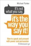 (P/B) IT'S NOT WHAT YOU SAY, IT'S THE WAY YOU SAY IT!