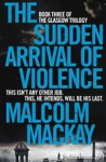 (P/B) THE SUDDEN ARRIVAL OF VIOLENCE
