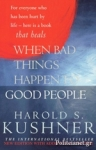 (P/B) WHEN BAD THINGS HAPPEN TO GOOD PEOPLE