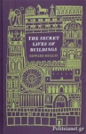 (H/B) THE SECRET LIVES OF BUILDINGS - FROM THE PARTHENON TO THE VEGAS STRIP IN THIRTEEN STORIES
