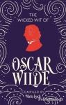 (H/B) THE WICKED WIT OF OSCAR WILDE