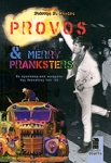 PROVOS AND MERRY PRANKSTERS