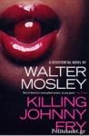 (P/B) KILLING JOHNNY FRY