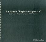 "LA STRADA ""REGINA MARGHERITA"""