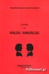 Η ΙΣΤΟΡΙΑ ΤΟΥ WALDO WAKERLOO