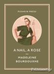 (P/B) A NAIL, A ROSE