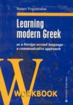 LEARNING MODERN GREEK AS A FOREIGN SECOND LANGUAGE WORKBOOK