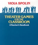 THEATER GAMES FOR THE CLASSROOM A TEACHER'S HANDBOOK
