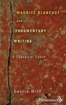 (P/B) MAURICE BLANCHOT AND FRAGMENTARY WRITING