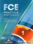 FCE PRACTICE EXAM PAPERS 1 - FOR THE CAMBRIDGE ENGLISH FIRST FCE/FCE (fs) EXAMINATION