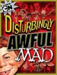 (P/B) DISTURBINGLY AWFUL MAD