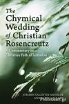(P/B) THE CHYMICAL WEDDING OF CHRISTIAN ROSENKREUTZ