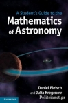 (P/B) A STUDENT'S GUIDE TO THE MATHEMATICS OF ASTRONOMY