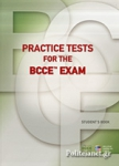 PRACTICE TESTS FOR THE BCCE EXAM