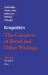 (P/B) THE CONQUEST OF BREAD AND OTHER WRITINGS