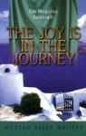 THE JOY IS IN THE JOURNEY (MODERN GREEK WRITERS)