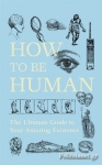 (H/B) HOW TO BE HUMAN