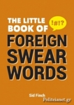 (P/B) THE LITTLE BOOK OF FOREIGN SWEARWORDS
