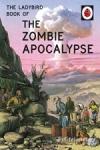 (H/B) THE LADYBIRD BOOK OF THE ZOMBIE APOCALYPSE