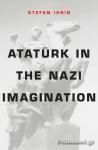 (H/B) ATTATURK IN THE NAZI IMAGINATION