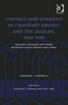 (H/B) CONTACT AND CONFLICT IN FRANKISH GREECE AND THE AEGEAN, 1204-1453