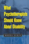 (P/B) WHAT PSYCHOTHERAPISTS SHOULD KNOW ABOUT DISABILITY