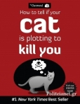 (P/B) HOW TO TELL IF YOUR CAT IS PLOTTING TO KILL YOU