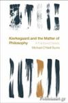 (P/B) KIERKEGAARD AND THE MATTER OF PHILOSOPHY