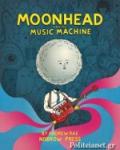 (H/B) MOONHEAD AND THE MUSIC MACHINE