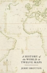 (H/B) A HISTORY OF THE WORLD IN TWELVE MAPS